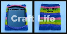 Craft Life Large Rainbow Loom Tablet Case Tutorial ~ fits the iPad