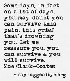 This I Have Found To Be True.. I Am Surviving..xoxo THRIVING? LIVING? That is My Goal..xox