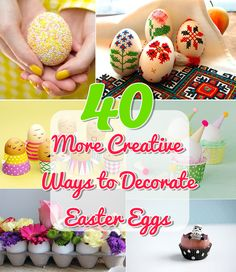 40 More Creative Ways to Decorate Easter Eggs ~ DIY Craft Project