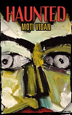Haunted by Moti Vidan http://www.amazon.com/dp/B019RXS6ZG/ref=cm_sw_r_pi_dp_meS8wb1R2R2NW