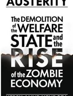 Austerity The Demolition of the Welfare State and the Rise of the Zombie Economy free download by Kerry-Anne Mendoza ISBN: 9781780262475 with BooksBob. Fast and free eBooks download.  The post Austerity The Demolition of the Welfare State and the Rise of the Zombie Economy Free Download appeared first on Booksbob.com.