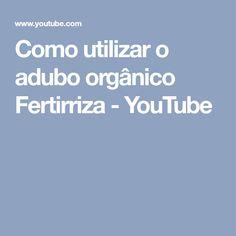 Como utilizar o adubo orgânico Fertirriza - YouTube