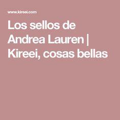 Los sellos de Andrea Lauren   Kireei, cosas bellas