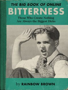 The Big Book of Online BITTERNESS by Rainbow Brown