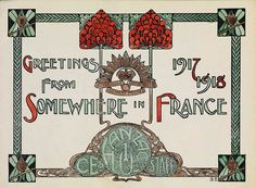 Greetings from somewhere in France  1917-18 greeting card.