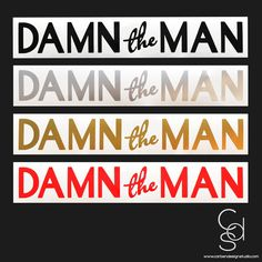 DAMN THE MAN VINYL DECAL: Available in 4 Colors