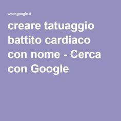 creare tatuaggio battito cardiaco con nome - Cerca con Google