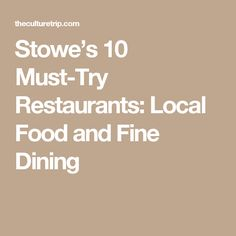 Stowe's 10 Must-Try Restaurants: Local Food and Fine Dining