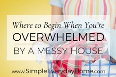 A woman wearing a colorful apron and holding a basket of laundry with the title: Where to Begin When You're Overwhelmed by a Messy House Deep Cleaning Tips, House Cleaning Tips, Cleaning Hacks, Homemade Toilet Cleaner, Messy House, Clean Baking Pans, Glass Cooktop, Clean Dishwasher, Clean Freak