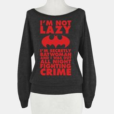 Im Not Lazy Im Secretly Batwoman. Gonna have to say this next time someone calls - Batman Clothing - Ideas of Batman Clothing - Im Not Lazy Im Secretly Batwoman. Gonna have to say this next time someone calls me lazy Batwoman, Batgirl, Hoodie Sweatshirts, Hoodies, Grunge Goth, Visual Kei, Estilo Geek, Harajuku, Nananana Batman