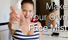 How To Make Your Own Facial Mist Spray
