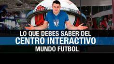 Centro Interactivo Mundo Futbol: Todo lo que necesitas que saber para visitarlo