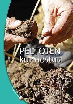 Kuvaus: Kirjassa selvitetään peltojen kasvukuntoon vaikuttavia tekijöitä, miten niitä ylläpidetään ja huolletaan viljelyssä.