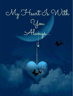 """""""Whither thou goest, I will go...""""        ....  but only my heart is in heaven with you.  I'll follow as soon as God brings me home to you."""