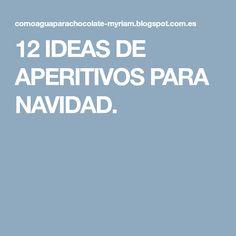 12 IDEAS DE APERITIVOS PARA NAVIDAD.