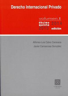 Derecho internacional privado / Alfonso-Luis Calvo Caravaca, Javier Carrascosa González. Granada : Comares, 2014.15ª ed. 2 VOLUMS. Sig. 341.9 Cal