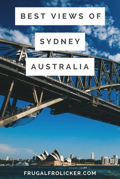 21 of the Best Views of Sydney -- Sydney Harbour Bridge from Milsons Point. #australia #sydney #sydneyharbour #bridge / / / / / Check out more travel photos and blog posts on my travel blog, frugalfrolicker.com