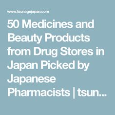 50 Medicines and Beauty Products from Drug Stores in Japan Picked by Japanese Pharmacists   tsunagu Japan