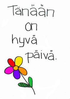 Tänään on hyvä päivä! Learn Finnish, Finnish Language, Teaching Aids, Classroom Organization, Social Skills, Art For Kids, Best Quotes, Messages, Thoughts