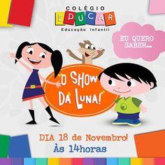 https://www.facebook.com/colegioeducarsantos/photos/a.490188791079898.1073741840.413933578705420/1263478117084291/?type=3&theater  O Colégio Educar apresenta o Show da Luna! O espetáculo mostra as aventuras de uma menina de 6 anos de idade que ama a ciência. Dia 18/11 - às 14h! Informações na Secretaria: (13) 3324-5273  #colegioeducar #educarsantos #educacaoinfantil #showdaluna #diversao