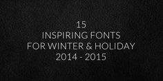 15 Inspiring Fonts for Winter & Holiday 2014 – 2015 (Including Free Fonts!)