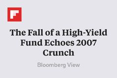 The Fall of a High-Yield Fund Echoes 2007 Crunch http://flip.it/dmC0P