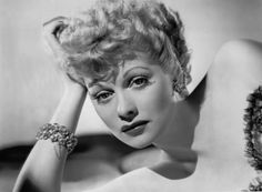 Lucille Ball; a gorgeous dame.