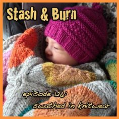 Stash & Burn - podcasting about all things knitting and life under the weight of the stash