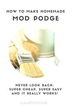Home Made Mod Podge Recipe As a non American, it is nice to find out what Mod Podge is; bonus to have a homemade recipe!