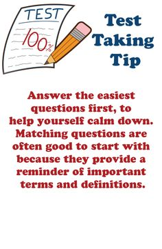 Test Taking Tip: Answer the easiest questions first, to help yourself calm down. Matching questions are often good to start with because they provide a reminder of important terms and definitions. #test #testprep