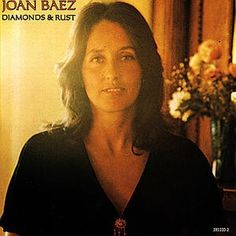 """Diamonds & Rust"", a song about Bob Dylan, written and performed by Joan Baez, is from her A&M album of the same name. Released as a single in July it . Joan Baez, Cd Cover, Album Covers, Cover Art, Folk Music, My Music, Music Lyrics, Lps, Era Album"