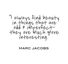Imperfection. Do not be just another 'pretty' face.