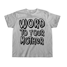 Word To Your Mother - Kids