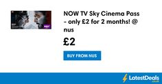 NOW TV Sky Cinema Pass - only £2 for 2 months! @ nus, £2 at Nus