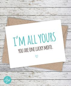 Funny Boyfriend Card - Funny Cards, Girlfriend Quirky Greeting Card - Funny birthday card - I'm all Yours. You are one lucky mofo by FlairandPaper on Etsy