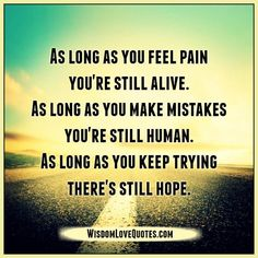 [Wisdom Love Quotes] As long as you feel pain in life - litaserio@gmail.com - Gmail