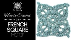 How to Crochet the French Square Motif