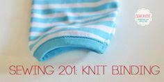 Sewing 201: Knit Fabric Binding Tutorial