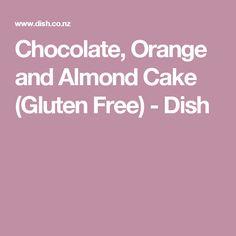 Chocolate, Orange and Almond Cake (Gluten Free) - Dish