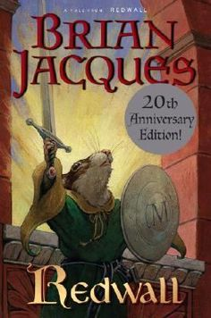 Redwall by Brian Jacques Best. Book. Ever.
