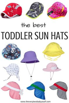 The Best Toddler Sun Hats and Caps. Toddler beach, pool, sweaty, cool, brimmed, protect neck, spf, upf, chin strap, cute hat, boy hat, girl hat.
