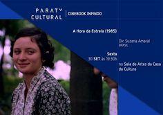 Anote aí!  Sexta (30), às 19:30, tem Cinebook com o filme 'A Hora da Estrela (1985)', na Sala de Artes da Casa da Cultura Paraty Cultural.