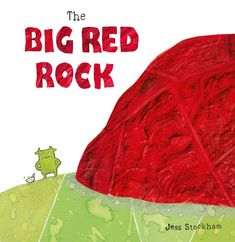 NEW! THE BIG RED ROCK by Jess Stockham OUT NOW! When Bif finds a big red rock blocking his way, he decides it has to go. But how? Nothing he tries will move it. A lovely, fun tale about teamwork and problem solving.
