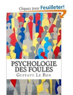 Psychologie des foules: Amazon.fr: Gustave Le Bon: Livres