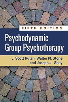 Psychodynamic Group Psychotherapy, Fifth Edition by J. Scott Rutan PhD