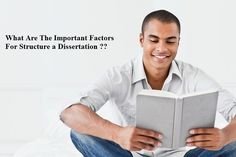 What are the important factors for Structure a Dissertation?