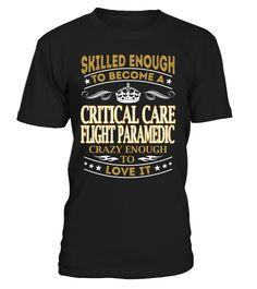 Critical Care Flight Paramedic - Skilled Enough To Become #CriticalCareFlightParamedic