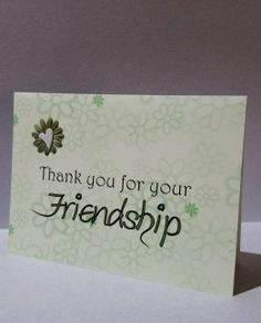 Thank you for your friendship is a card made with cut-out flowers.  Custom color and font to your specification.