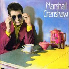 Marshall Crenshaw, 'Marshall Crenshaw'