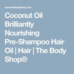 Coconut Oil Brilliantly Nourishing Pre-Shampoo Hair Oil | Hair | The Body Shop®